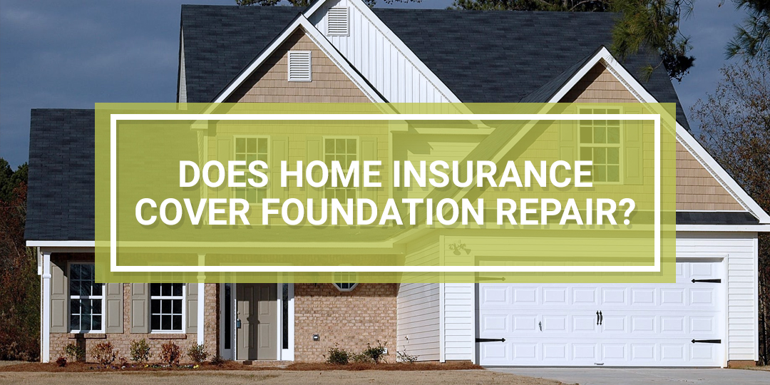 Home Insurance Foundation Repair