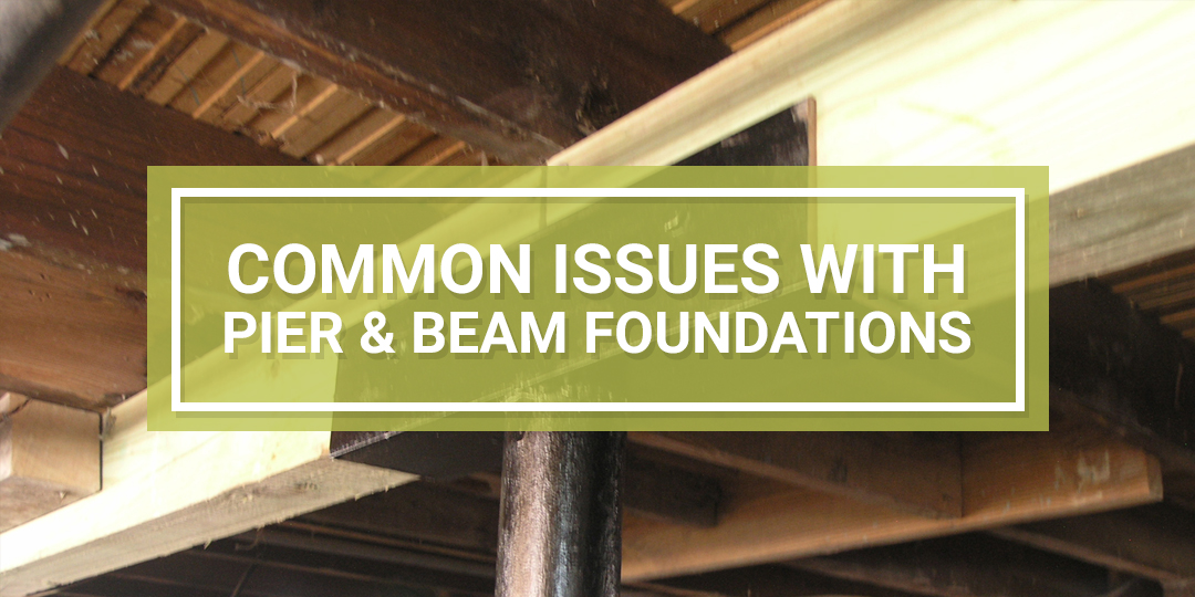Pier and Beam Foundation Issues