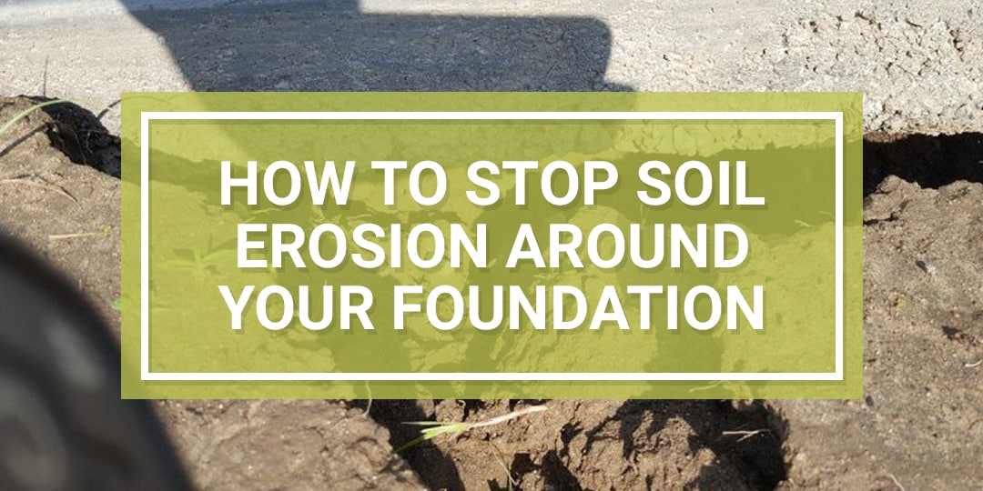 Stop Soil Erosion Around Foundation