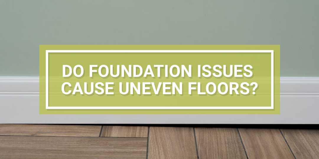 Uneven Floors Foundation Repair
