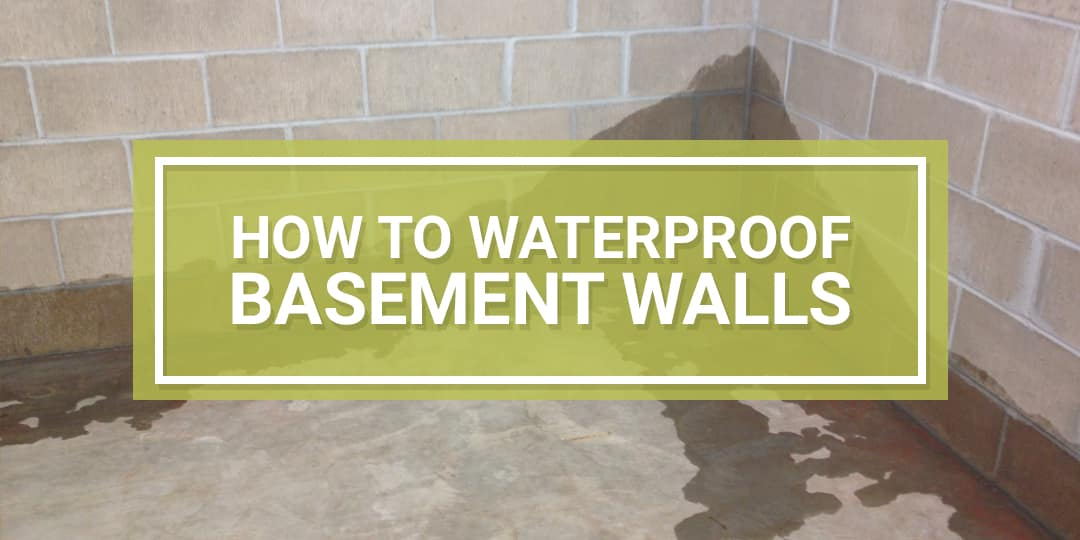 How To Waterproof Your Basement Walls, How Much Is It To Waterproof Your Basement