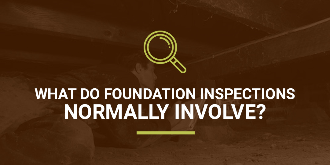 What Do Foundation Inspections Involve?